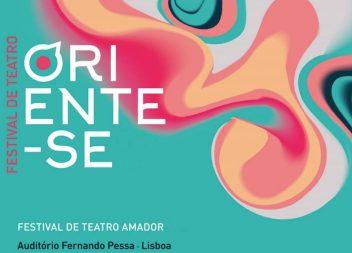 ORIENTE-SE – Festival de Teatro regressa em 2018
