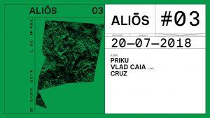 Aliōs 03: Priku x Vlad Caia live x Cruz @ Lux Frágil