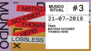 Mundo Ritual #3 Trikk x Mathias Schober x Thomas Herb @ Lux Frágil